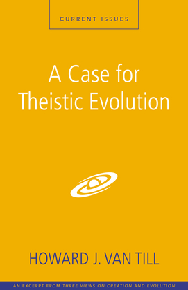 A Case for Theistic Evolution