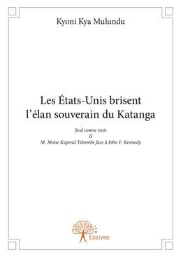 Les États-Unis brisent  l'élan souverain du Katanga