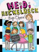 "Heidi Heckelbeck Says ""Cheese!"""