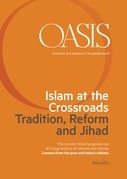 Oasis n. 21, Islam at the Crossroads. Tradition, Reform and Jihad