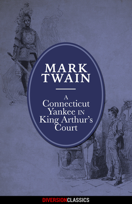 A Connecticut Yankee in King Arthur's Court (Diversion Illustrated Classics)