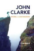 John Clarke: Explorer of the Coast Mountains