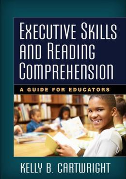 Executive Skills and Reading Comprehension: A Guide for Educators