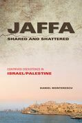 Jaffa Shared and Shattered: Contrived Coexistence in Israel/Palestine