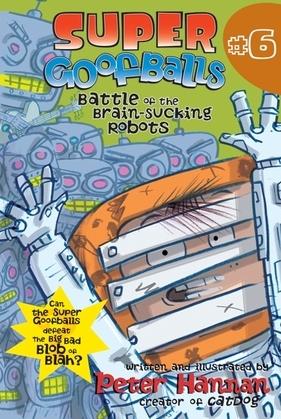 Super Goofballs, Book 6: Battle of the Brain-Sucking Robots