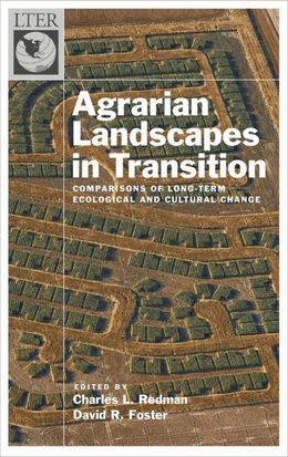 Agrarian Landscapes in Transition: Comparisons of Long-Term Ecological & Cultural Change