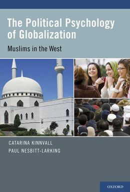 The Political Psychology of Globalization: Muslims in the West