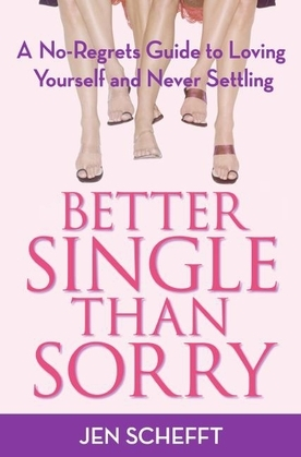Better Single Than Sorry