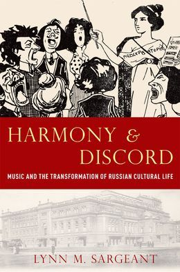 Harmony and Discord: Music and the Transformation of Russian Cultural Life