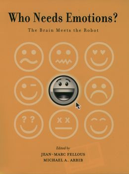 Who Needs Emotions?: The Brain Meets the Robot