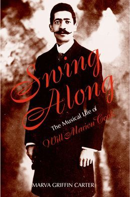 Swing Along: The Musical Life of Will Marion Cook