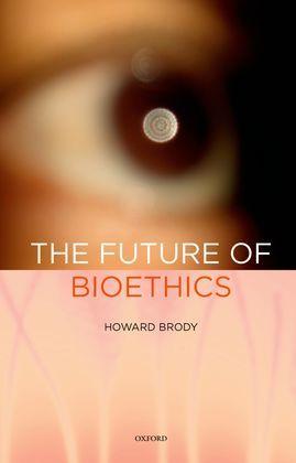 The Future of Bioethics