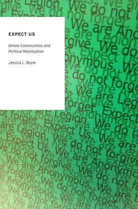 Expect Us: Online Communities and Political Mobilization