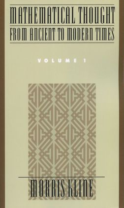 Mathematical Thought From Ancient to Modern Times, Volume I