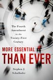 More Essential than Ever: The Fourth Amendment in the Twenty First Century