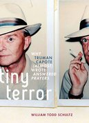 Tiny Terror: Why Truman Capote (Almost) Wrote Answered Prayers