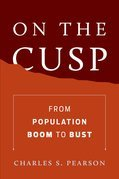 On the Cusp: From Population Boom to Bust