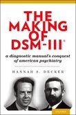 The Making of DSM-IIIRG: A Diagnostic Manuals Conquest of American Psychiatry
