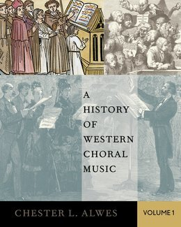 A History of Western Choral Music, Volume 1