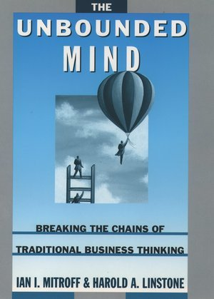 The Unbounded Mind: Breaking the Chains of Traditional Business Thinking