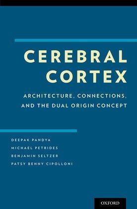 Cerebral Cortex: Architecture, Connections, and the Dual Origin Concept