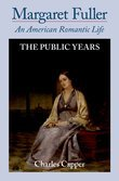 Margaret Fuller: An American Romantic Life Volume II: The Public Years