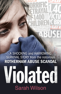 Violated: A Shocking and Harrowing Survival Story From the Notorious Rotherham Abuse Scandal