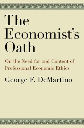 The Economists Oath: On the Need for and Content of Professional Economic Ethics