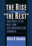 The Rise of The Rest: Challenges to the West from Late-Industrializing Economies