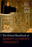 The Oxford Handbook of Martin Luthers Theology