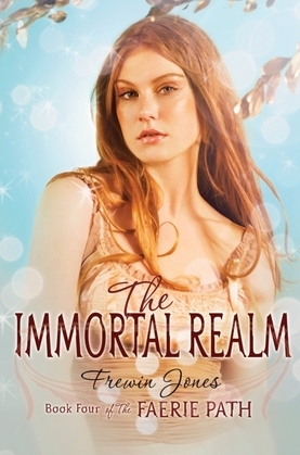 The Faerie Path #4: The Immortal Realm