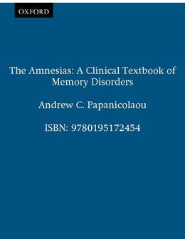 The Amnesias: A Clinical Textbook of Memory Disorders