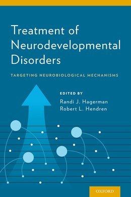 Treatment of Neurodevelopmental Disorders: Targeting Neurobiological Mechanisms