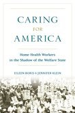 Caring for America: Home Health Workers in the Shadow of the Welfare State