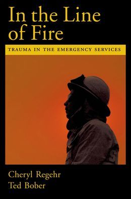 In the Line of Fire: Trauma in the Emergency Services