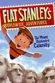 Flat Stanley's Worldwide Adventures #1: The Mount Rushmore Calamity