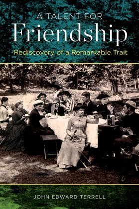A Talent for Friendship: Rediscovery of a Remarkable Trait
