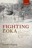 Fighting EOKA: The British Counter-Insurgency Campaign on Cyprus, 1955-1959