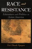 Race and Resistance: Literature and Politics in Asian America