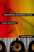 Composing Electronic Music: A New Aesthetic