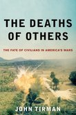 The Deaths of Others: The Fate of Civilians in Americas Wars