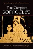 The Complete Sophocles: Volume II: Electra and Other Plays