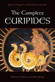 The Complete Euripides: Volume V: Medea and Other Plays