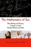 The Mathematics of Sex: How Biology and Society Conspire to Limit Talented Women and Girls