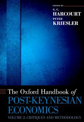 The Oxford Handbook of Post-Keynesian Economics, Volume 2: Critiques and Methodology