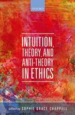 Intuition, Theory, and Anti-Theory in Ethics