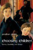 Choosing Children: Genes, Disability, and Design