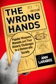 The Wrong Hands: Popular Weapons Manuals and Their Historic Challenges to a Democratic Society