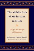 The Middle Path of Moderation in Islam: The Quranic Principle of Wasatiyyah