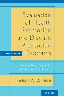 Evaluation of Health Promotion and Disease Prevention Programs: Improving Population Health through Evidence-Based Practice